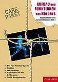 CARE-PAKET Aufbau und Funktionen des Körpers: Arbeitsblätter und Unterrichtsideen für die Sekundarstufe I