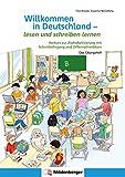 Willkommen in Deutschland ? lesen und schreiben lernen: Vorkurs zur Alphabetisierung mit Schreiblehrgang und Ziffernschreibkurs - Tina Kresse