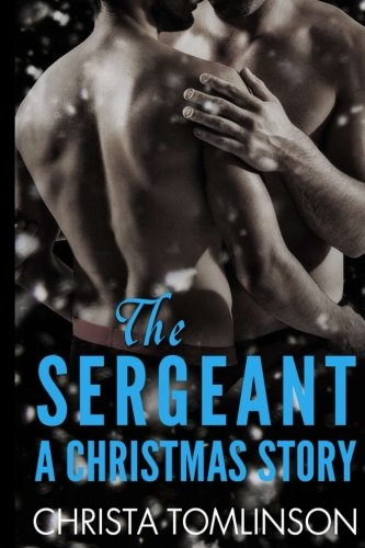 The Sergeant: A Christmas Story: Volume 3 (Cuffs, Collars, and Love)