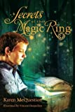 Secrets of the Magic Ring by Karen McQuestion (2011-11-08)
