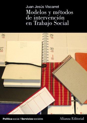 Modelos y métodos de intervención en Trabajo Social (El Libro Universitario - Manuales) por Jesús Viscarret Garro