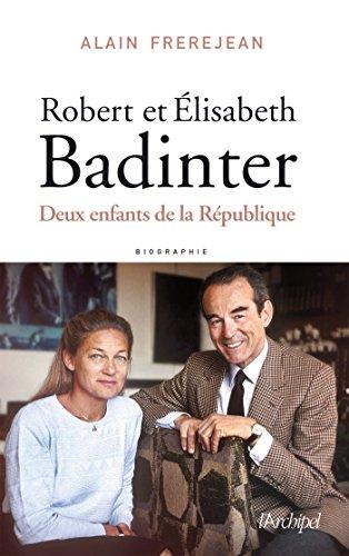 Robert et Élisabeth Badinter: Deux enfants de la République