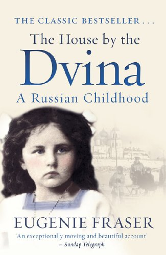 The House by the Dvina: A Russian Childhood -