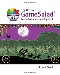 The Official GameSalad Guide to Game Development (Explore Our New Media Arts & Design 1st Eds.) by Jeannie Novak (2013-04-22)
