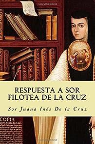 Respuesta a Sor Filotea de la Cruz par Sor Juana Inés de la Cruz
