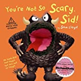 You're Not so Scary Sid by Sam Lloyd (2008-08-02)
