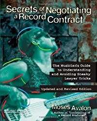 Secrets of Negotiating a Record Contract: Revised and Updated Edtion (Music Pro Guides)