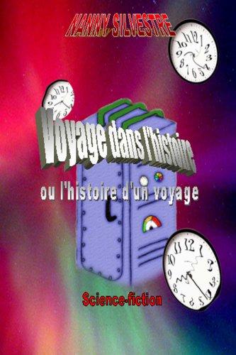 Couverture du livre Voyage dans l'histoire : l'histoire d'un voyage