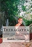 Theragatha: Zweisprachige Studienausgabe (Pali - Deutsch)