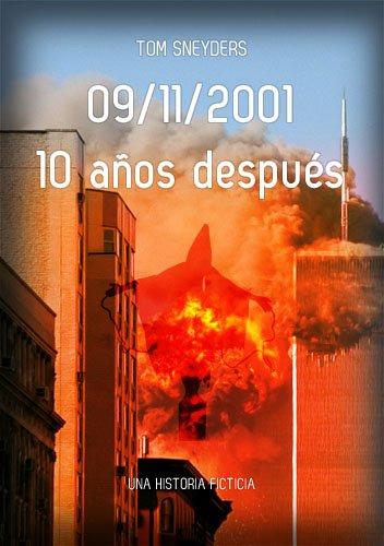 """""""09/11/2001 – 10 años después"""" por Tom Sneyders"""