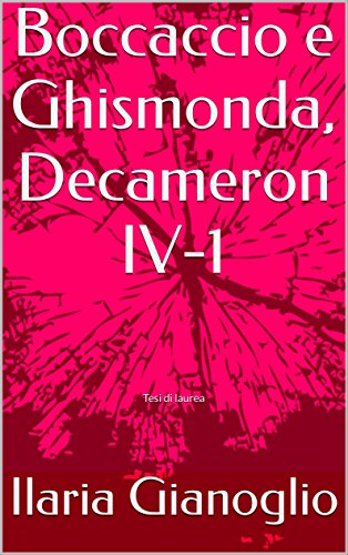 Boccaccio e Ghismonda, Decameron IV-1: Tesi di laurea