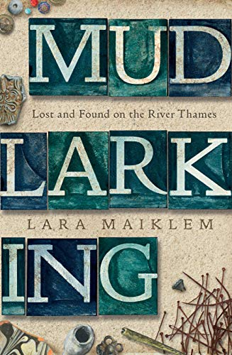 Mudlarking: Lost and Found on the River Thames (English Edition)