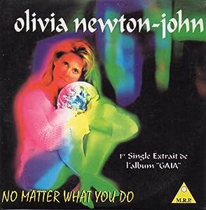 Olivia Newton John - No Matter What You Do