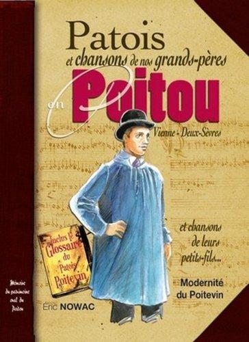 Poitou Patois et Chansons de Nos Grands Peres