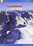 Scialpinismo nelle Alpi Giulie occidentali. 100 itinerari Montasio, Jof Fuart, Canin, Mangart