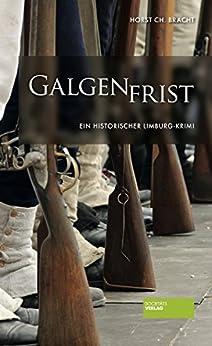 Galgenfrist: Historischer Limburg-Roman