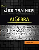 ALGEBRA (JEE TRAINER SERIES)