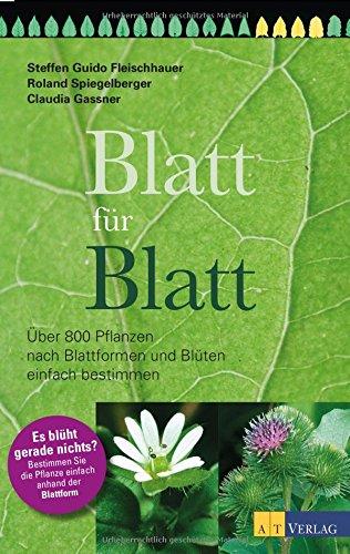 blatt-fur-blatt-uber-800-pflanzen-nach-blattformen-und-bluten-einfach-bestimmen