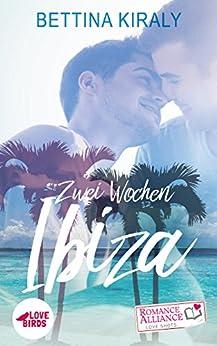 Zwei Wochen Ibiza (Liebe) (Romance Alliance Love Shots)
