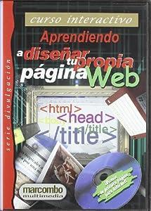 tu pagina web: Aprendiendo a diseñar tu propia página Web (SOFTWARE SERIE DIVULGACIÓN)