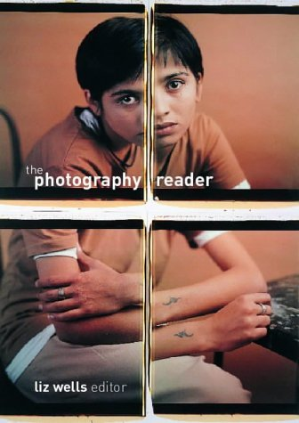 The Photography Reader by Liz Wells (Editor) (14-Nov-2002) Paperback