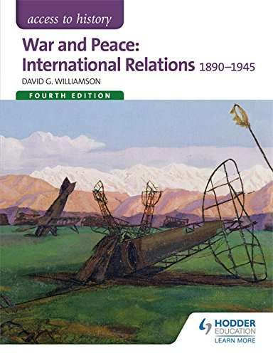 Access to History: War and Peace: International Relations 1890-1945 Fourth Edition por David Williamson