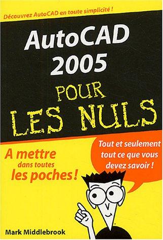 AutoCAD 2005 pour les Nuls par Mark Middlebrook