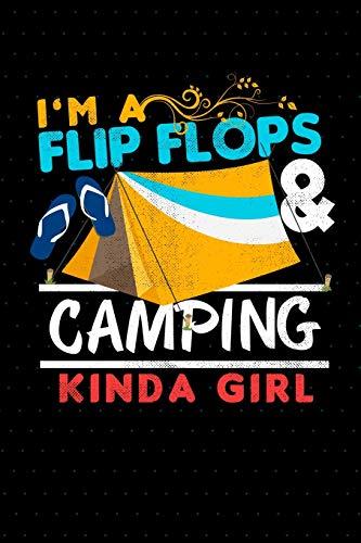 I'm A Flip Flops & Camping Kinda Girl: Camper Journal For Women