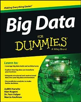 Big Data For Dummies par [Hurwitz, Judith, Nugent, Alan, Halper, Fern, Kaufman, Marcia]