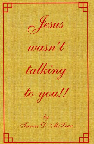 Jesus wasn't talking to you!!