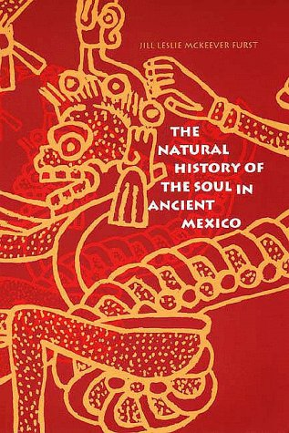 The Natural History of the Soul in Ancient Mexico por Jill Leslie Mck Furst