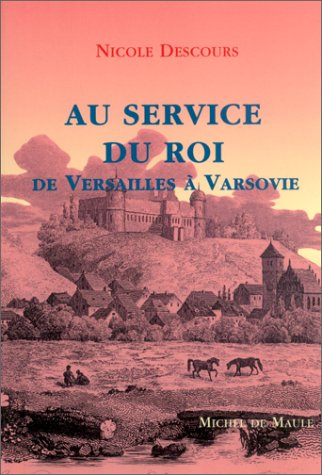Au service du roi. De Versailles à Varsovie
