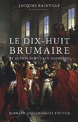 Le dix-huit brumaire et autres récits sur Napoléon