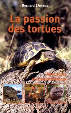 La passion des tortues : Anedoctes et comportements