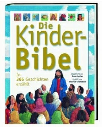 Die Kinderbibel: In 365 Geschichten erzählt