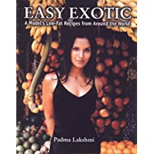 Easy Exotic: A Model's Low Fat Recipes From Aroundthe World