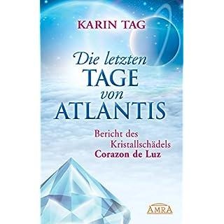 Die letzten Tage von Atlantis: Bericht des Kristallschädels Corazon de Luz