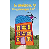 Telecharger Livres La Maison Que Lui Manque T Il (PDF,EPUB,MOBI) gratuits en Francaise