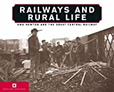 Railways and Rural Life: S W A Newton and the Great Central Railway