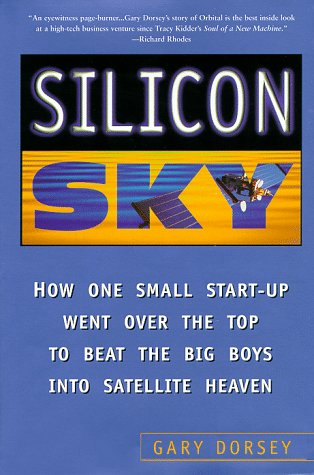 silicon-sky-how-one-small-start-up-went-over-the-top-to-beat-the-big-boys-into-satellite-heaven-sloa