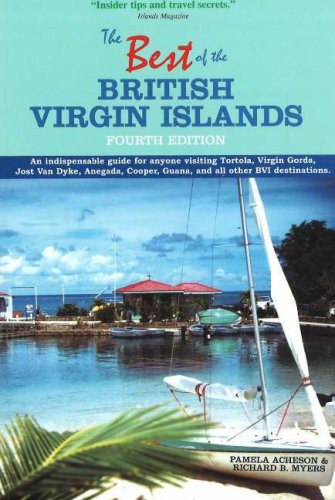 The Best of the British Virgin Islands: An Indispensable Guide for Anyone Visiting Tortola, Virgin Gorda, Jost Van Dyke, Anegada, Cooper, Guana, and All Other BVI Destinations -