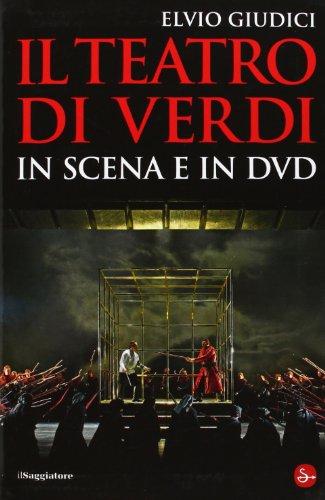 Il teatro di Verdi in scena e in DVD por Elvio Giudici