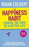 The Happiness Habit by Brian Colbert (1-Mar-2010) Paperback