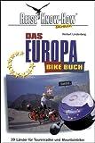 Das Europa Bikebuch. 39 Länder für Tourenradler und Mountainbiker - Herbert Lindenberg