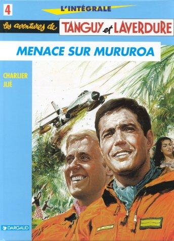L'Intégrale Tanguy et Laverdure, tome 4 : Menace sur Mururoa