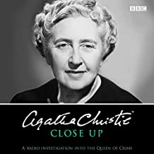 Agatha Christie Close Up: A radio investigation into the Queen of Crime (BBC Audio)