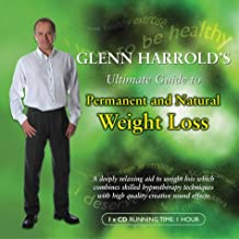 Glenn Harrold's Ultimate Guide to Permanent and Natural Weight Loss (BBC Audio Collection: Lifestyle)