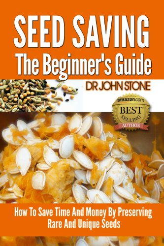 Seed Saving The Beginner's Guide: How To