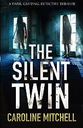 The Silent Twin: A dark, gripping detective thriller (Detective Jennifer Knight Crime Thriller Series) (Volume 3) by Caroline Mitchell (2016-04-13)