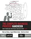 The Complete Business Process Handbook: Body of Knowledge from Process Modeling to BPM, Volume I: Body of Knowledge from Process Modeling to BPM, Volume 1
